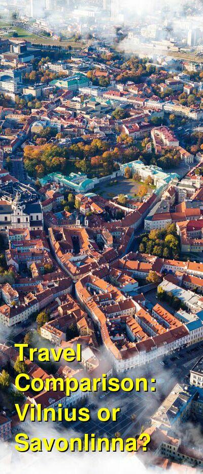 Vilnius vs. Savonlinna Travel Comparison