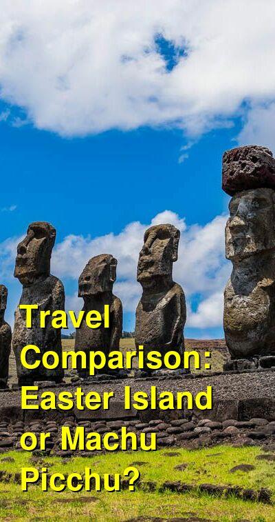 Easter Island vs. Machu Picchu Travel Comparison