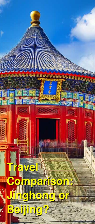 Jinghong vs. Beijing Travel Comparison