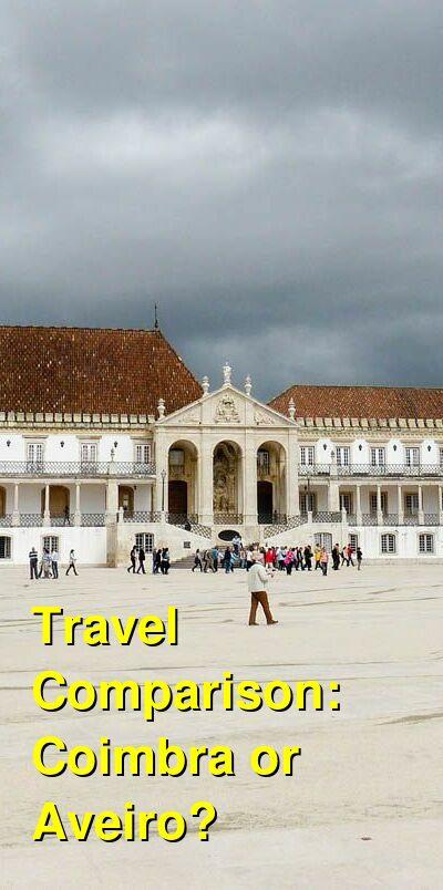 Coimbra vs. Aveiro Travel Comparison