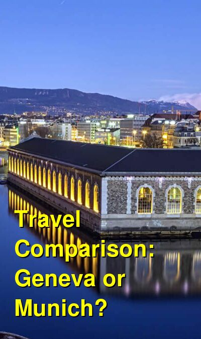 Geneva vs. Munich Travel Comparison