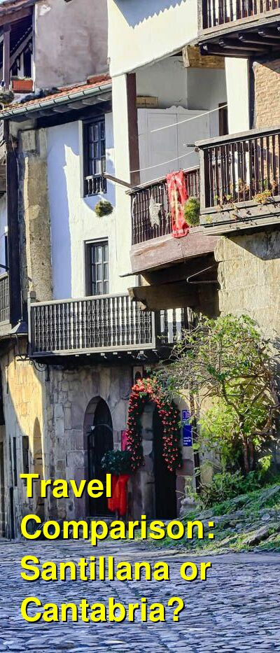 Santillana vs. Cantabria Travel Comparison