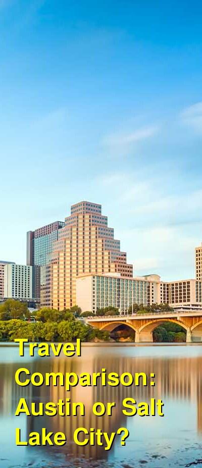 Austin vs. Salt Lake City Travel Comparison