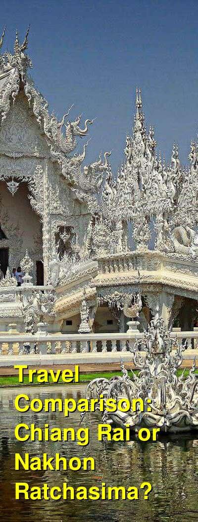 Chiang Rai vs. Nakhon Ratchasima Travel Comparison