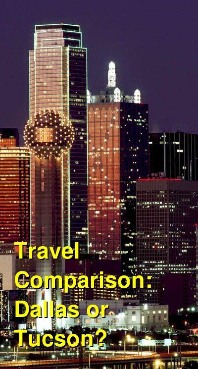 Dallas vs. Tucson Travel Comparison