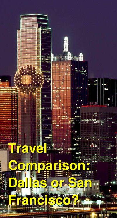 Dallas vs. San Francisco Travel Comparison
