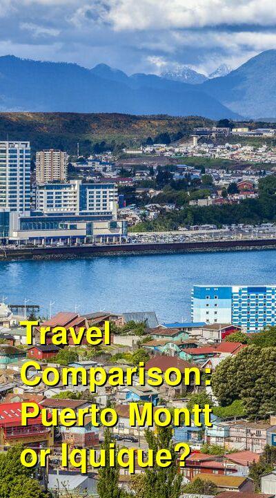 Puerto Montt vs. Iquique Travel Comparison