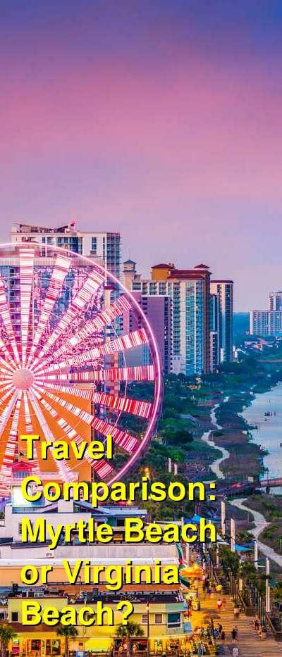 Myrtle Beach vs. Virginia Beach Travel Comparison