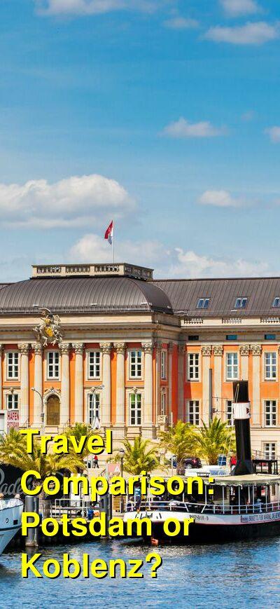 Potsdam vs. Koblenz Travel Comparison