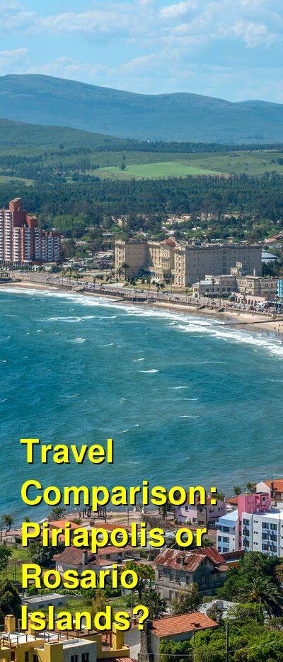 Piriapolis vs. Rosario Islands Travel Comparison