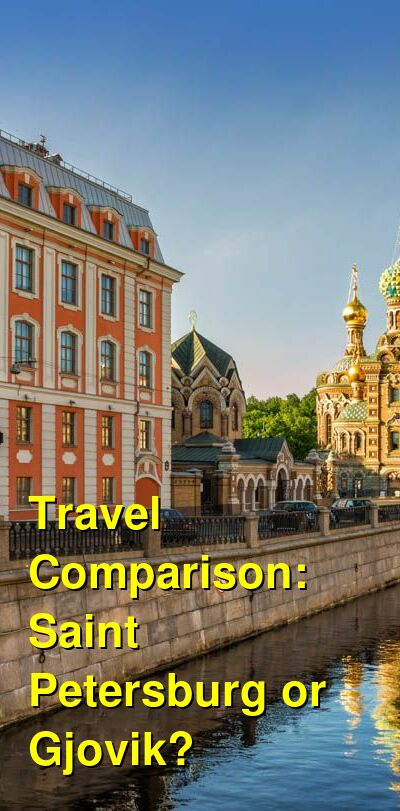 Saint Petersburg vs. Gjovik Travel Comparison
