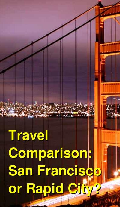 San Francisco vs. Rapid City Travel Comparison