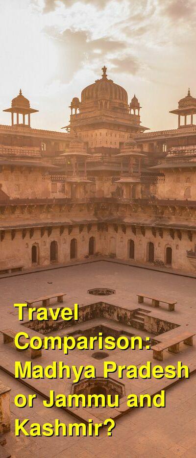 Madhya Pradesh vs. Jammu and Kashmir Travel Comparison