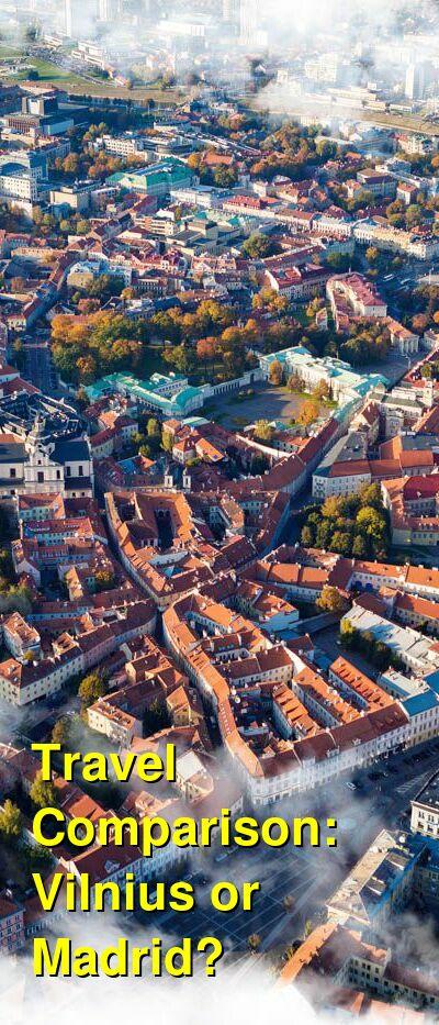 Vilnius vs. Madrid Travel Comparison