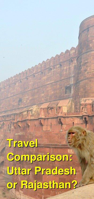 Uttar Pradesh vs. Rajasthan Travel Comparison