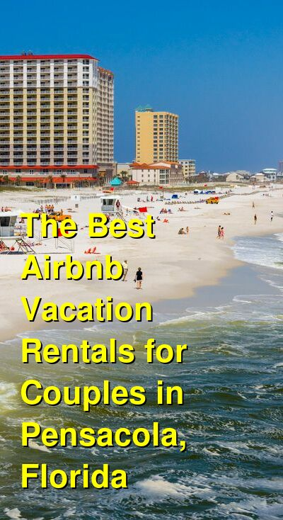 The Best Airbnb Vacation Rentals for Couples in Pensacola, Florida (March 2021) | Budget Your Trip
