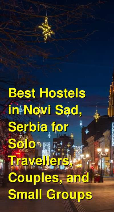 Best Hostels in Novi Sad, Serbia for Solo Travellers, Couples, and Small Groups | Budget Your Trip