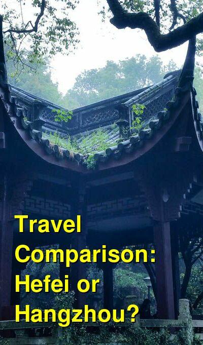 Hefei vs. Hangzhou Travel Comparison