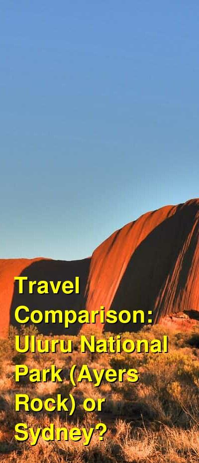 Uluru National Park (Ayers Rock) vs. Sydney Travel Comparison