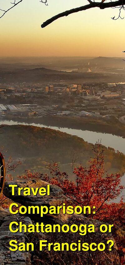 Chattanooga vs. San Francisco Travel Comparison