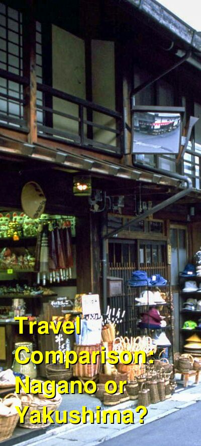 Nagano vs. Yakushima Travel Comparison