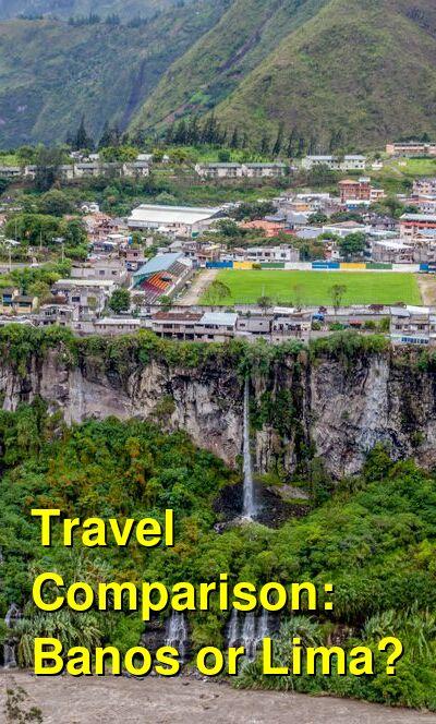 Banos vs. Lima Travel Comparison