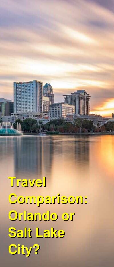 Orlando vs. Salt Lake City Travel Comparison