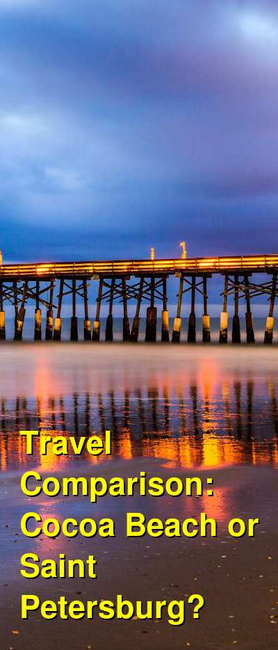 Cocoa Beach vs. Saint Petersburg Travel Comparison
