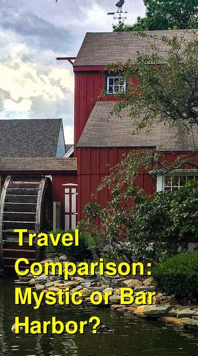 Mystic vs. Bar Harbor Travel Comparison