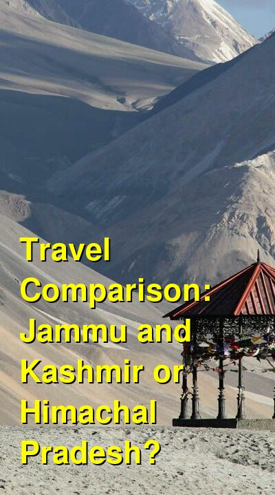 Jammu and Kashmir vs. Himachal Pradesh Travel Comparison