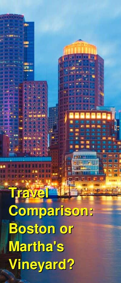 Boston vs. Martha's Vineyard Travel Comparison
