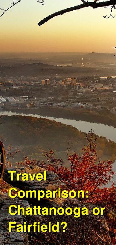 Chattanooga vs. Fairfield Travel Comparison