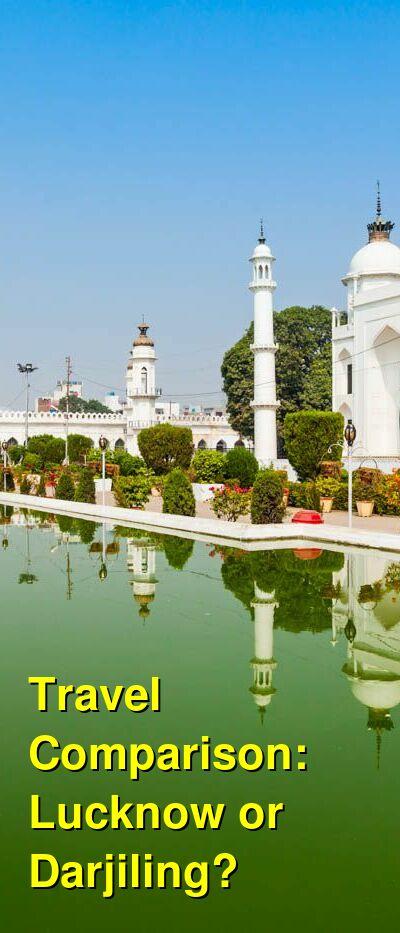 Lucknow vs. Darjiling Travel Comparison