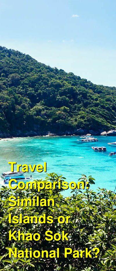 Similan Islands vs. Khao Sok National Park Travel Comparison