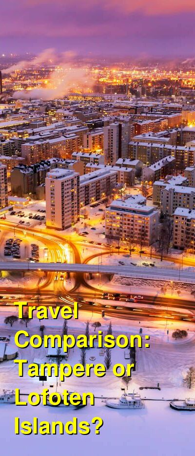 Tampere vs. Lofoten Islands Travel Comparison
