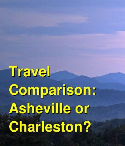 Asheville vs. Charleston Travel Comparison