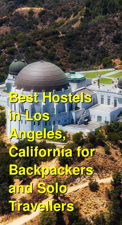 Best Hostels in Los Angeles, California for Backpackers and Solo Travellers | Budget Your Trip