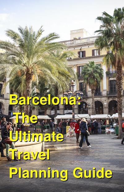 Barcelona: The Ultimate Travel Guide | Budget Your Trip