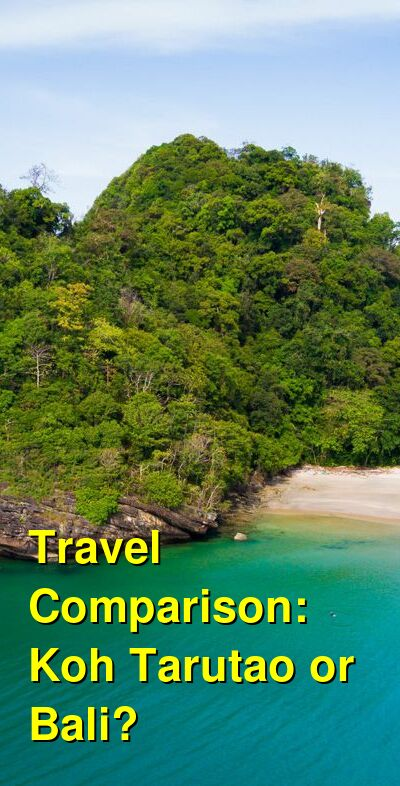 Koh Tarutao vs. Bali Travel Comparison