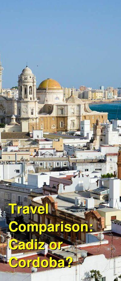 Cadiz vs. Cordoba Travel Comparison