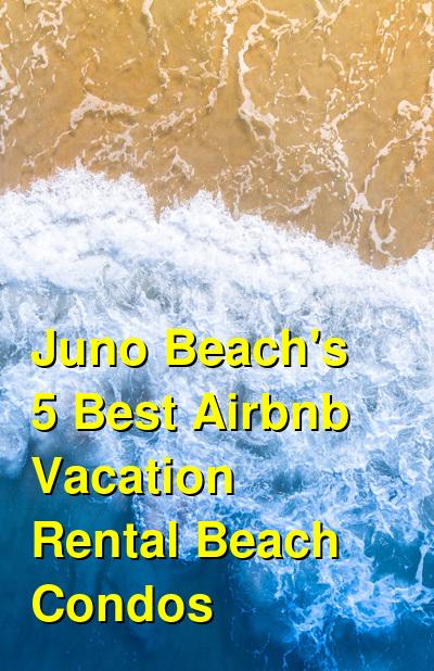 Juno Beach's 5 Best Airbnb Vacation Rental Beach Condos | Budget Your Trip