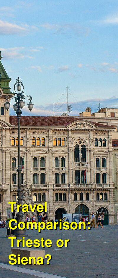 Trieste vs. Siena Travel Comparison