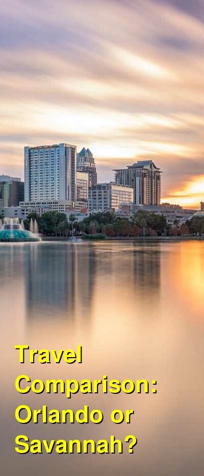 Orlando vs. Savannah Travel Comparison