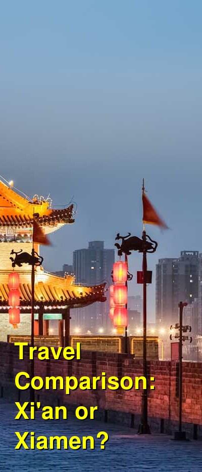 Xi'an vs. Xiamen Travel Comparison