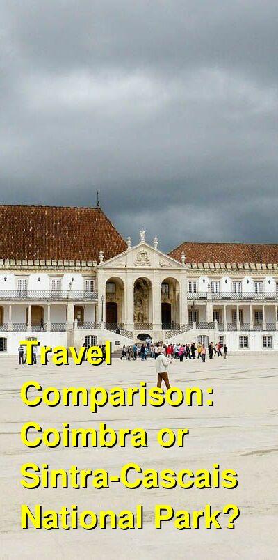 Coimbra vs. Sintra-Cascais National Park Travel Comparison