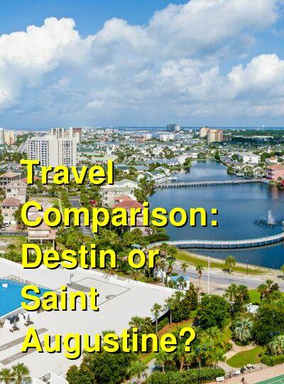 Destin vs. Saint Augustine Travel Comparison