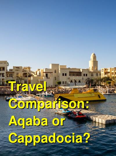 Aqaba vs. Cappadocia Travel Comparison
