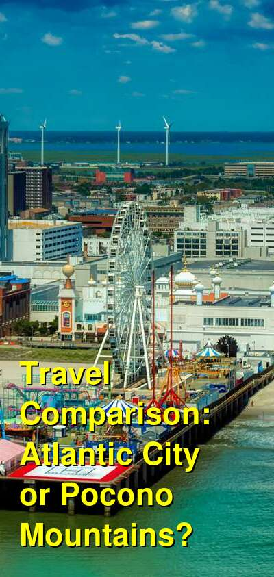 Atlantic City vs. Pocono Mountains Travel Comparison