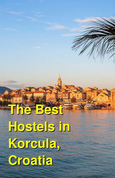 The Best Hostels in Korcula, Croatia | Budget Your Trip