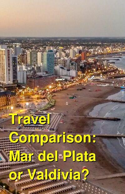 Mar del Plata vs. Valdivia Travel Comparison